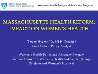 MASSACHUSETTS HEALTH REFORM: IMPACT ON WOMEN'S HEALTH