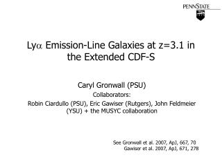 Ly   Emission-Line Galaxies at z=3.1 in the Extended CDF-S