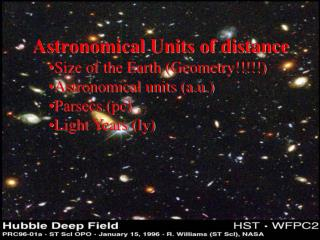 Astronomical Units of distance Size of the Earth (Geometry!!!!!) Astronomical units (a.u.)