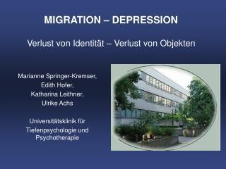 MIGRATION   DEPRESSION  Verlust von Identit t   Verlust von Objekten