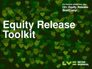 Equity Release Toolkit