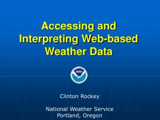 Accessing and Interpreting Web-based Weather Data
