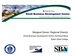 Margaret Somer, Regional Director Small Business Development Center, Northeast Mass