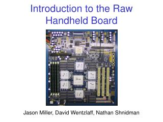 Introduction to the Raw Handheld Board