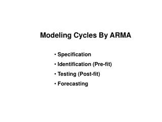 Modeling Cycles By ARMA