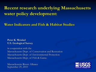 Peter K. Weiskel U.S. Geological Survey in cooperation with the