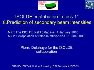 ISOLDE contribution to task 11 8.Prediction of secondary beam intensities