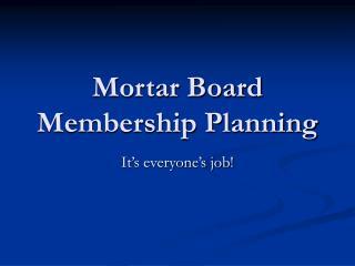 Mortar Board Membership Planning