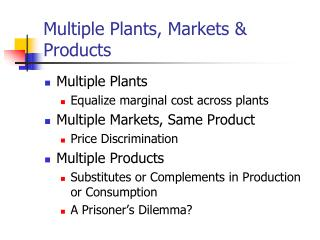 Multiple Plants, Markets & Products