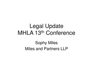 Legal Update MHLA 13 th  Conference
