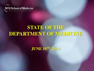 STATE OF THE               DEPARTMENT OF MEDICINE JUNE 18 TH , 2014