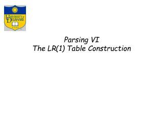 Parsing VI The LR(1) Table Construction