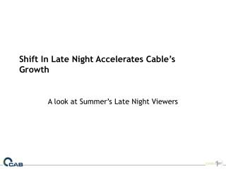 Shift In Late Night Accelerates Cable's Growth