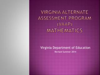 Virginia Alternate Assessment Program (VAAP) Mathematics
