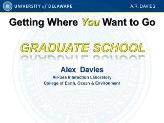 Alex  Davies Air-Sea Interaction Laboratory College of Earth, Ocean & Environment