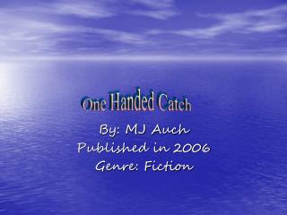 By: MJ Auch Published in 2006 Genre: Fiction