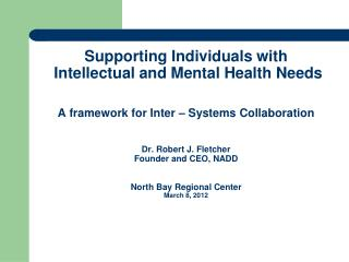 Supporting Individuals with  Intellectual and Mental Health Needs