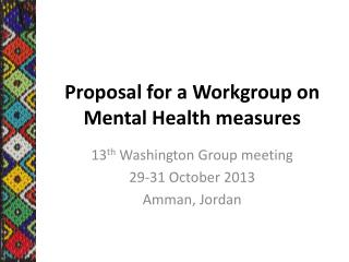Proposal for a Workgroup on Mental Health measures