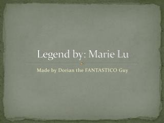 Legend by: Marie Lu