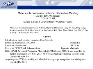 Materials & Processes Technical Committee Meeting May 28, 2014, Wednesday 7:00 - 8:00 AM
