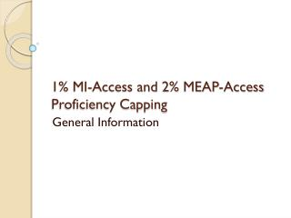 1% MI-Access and 2% MEAP-Access Proficiency Capping