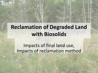 Reclamation of Degraded Land with Biosolids