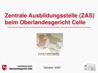 Zentrale Ausbildungsstelle (ZAS) beim Oberlandesgericht Celle