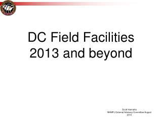 DC Field Facilities 2013 and beyond