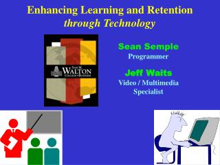 Enhancing Learning and Retention through Technology