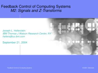 Feedback Control of Computing Systems M2: Signals and Z-Transforms