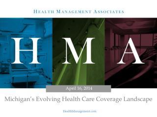 Michigan�s Evolving Health Care Coverage Landscape