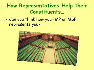 How Representatives Help their Constituents�
