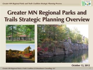 Greater MN Regional Parks and Trails Strategic Planning Overview