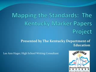 Mapping the Standards:  The Kentucky Marker Papers Project