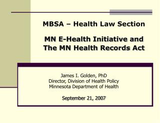 MBSA � Health Law Section MN E-Health Initiative and The MN Health Records Act