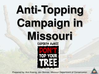 Anti-Topping Campaign in Missouri