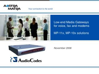 Low-end Media Gateways for voice, fax and modems MP-1 1 x, MP-1 0 x solutions