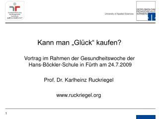 Kann man  Gl ck  kaufen  Vortrag im Rahmen der Gesundheitswoche der  Hans-B ckler-Schule in F rth am 24.7.2009
