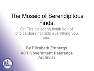 The Mosaic of Serendipitous Finds;