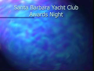 Santa Barbara Yacht Club Awards Night
