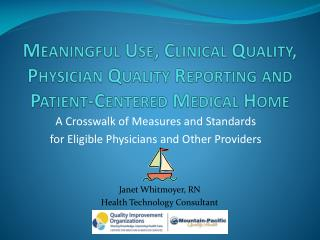 Meaningful Use, Clinical Quality, Physician Quality Reporting and Patient-Centered Medical Home