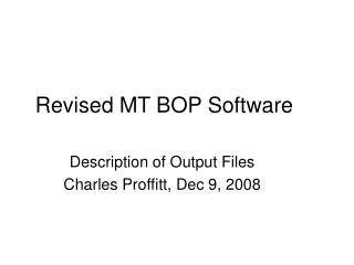 Revised MT BOP Software