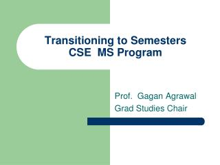 Transitioning to Semesters CSE  MS Program
