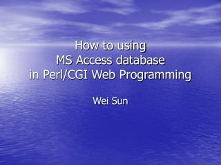 How to using  MS Access database  in Perl/CGI Web Programming