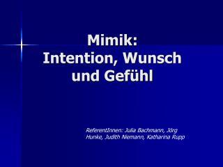 Mimik:  Intention, Wunsch und Gef hl