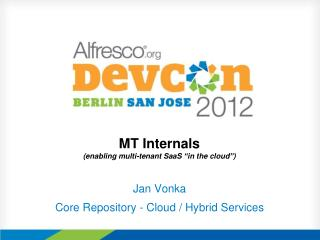 MT Internals (enabling multi-tenant SaaS  � in the cloud � )