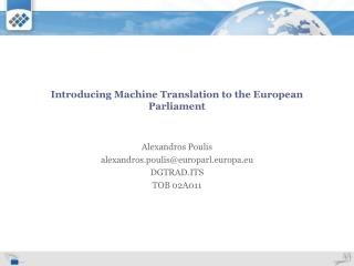 Introducing Machine Translation to the European Parliament
