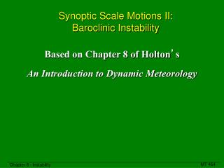 Synoptic Scale Motions II: Baroclinic Instability