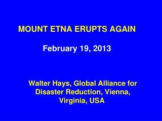 MOUNT ETNA ERUPTS AGAIN  February 19, 2013