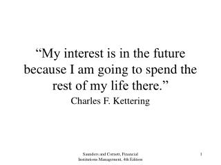 """""""My interest is in the future because I am going to spend the rest of my life there."""""""